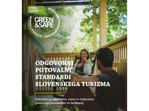 Nov priročnik Odgovorni potovalni standardi slovenskega turizma GREEN&SAFE
